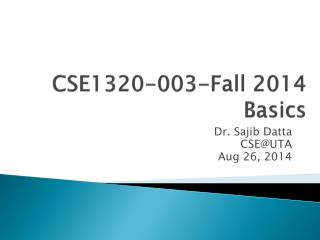 CSE1320-003-Fall 2014 Basics