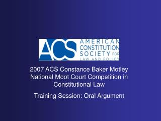 2007 ACS Constance Baker Motley National Moot Court Competition in Constitutional Law
