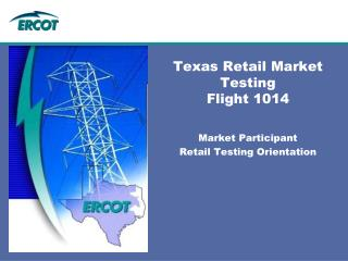 Texas Retail Market Testing Flight 1014