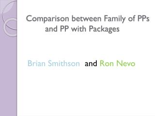 Comparison between Family of PPs         and PP with Packages