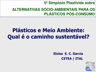 5º Simpósio Plastivida sobre ALTERNATIVAS SOCIO-AMBIENTAIS PARA OS PLÁSTICOS PÓS-CONSUMO