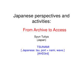 Japanese perspectives and activities: