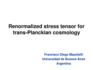 Renormalized stress tensor for trans-Planckian cosmology
