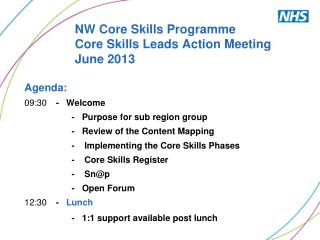 NW Core Skills Programme Core Skills Leads Action Meeting June 2013