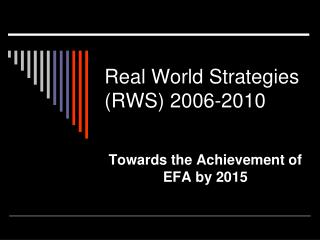 Real World Strategies (RWS) 2006-2010