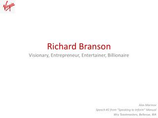 Richard Branson Visionary, Entrepreneur, Entertainer, Billionaire