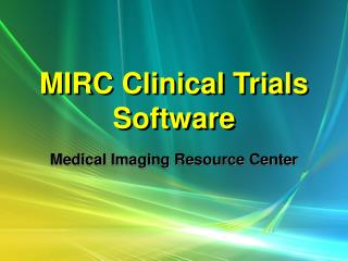 MIRC Clinical Trials Software