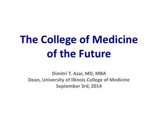 The College of Medicine  of the Future