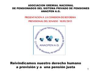ASOCIACION GREMIAL NACIONAL DE PENSIONADOS DEL SISTEMA PRIVADO DE PENSIONES ANACPEN A.G.