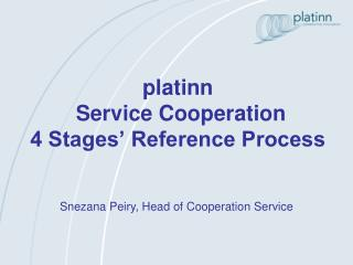 platinn  Service Cooperation  4 Stages' Reference Process