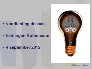 voorlichting decaan leerlingen 6 atheneum 4 september 2012