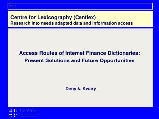 Centre for Lexicography (Centlex) Research into needs adapted data and information access