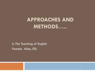 APPROACHES AND METHODS…..