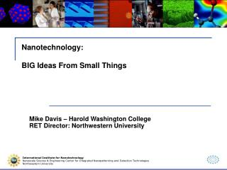 Nanotechnology: BIG Ideas From Small Things