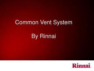 Common Vent System By Rinnai