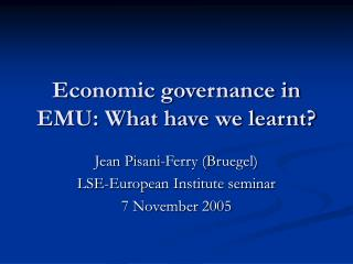 Economic governance in EMU: What have we learnt?