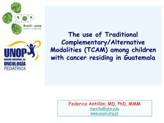 Federico Antill ón, MD, PhD, MMM fantillo@ufm ayuvi.gt