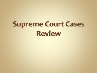 Supreme Court Cases Review
