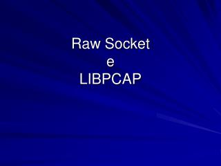 Raw Socket e LIBPCAP