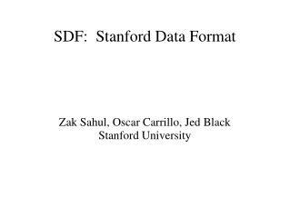 SDF:  Stanford Data Format