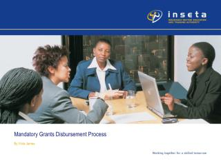 Mandatory Grants Disbursement Process