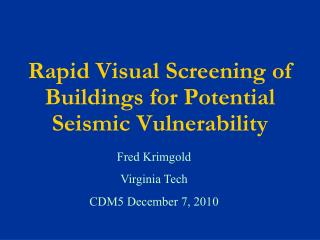 Rapid Visual Screening of Buildings for Potential  Seismic Vulnerability