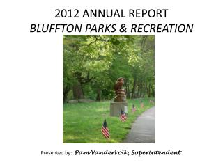 2012 ANNUAL REPORT BLUFFTON PARKS & RECREATION