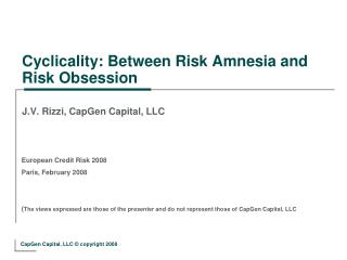 Cyclicality: Between Risk Amnesia and Risk Obsession