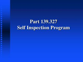 Part 139.327 Self Inspection Program