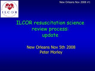 ILCOR resuscitation science review process: update