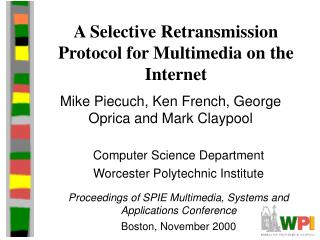 A Selective Retransmission Protocol for Multimedia on the Internet