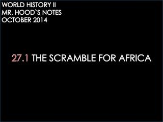 27.1 THE SCRAMBLE FOR AFRICA