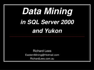 Data Mining in SQL Server 2000 and Yukon