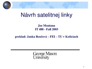 N ávrh satelit nej linky Joe Montana IT 488 - Fall 2003