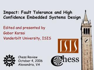 Impact: Fault Tolerance and High Confidence Embedded Systems Design