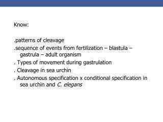 Know: .patterns of cleavage