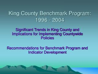 King County Benchmark Program:   1996 - 2004
