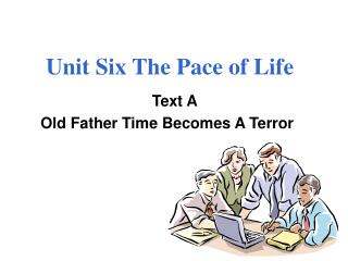 Unit Six The Pace of Life