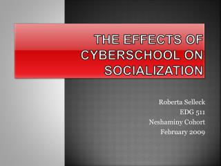 THE EFFECTS OF CYBERSCHOOL ON SOCIALIZATION