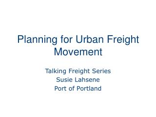 Planning for Urban Freight Movement