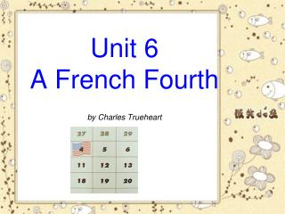 Unit 6 A French Fourth by Charles Trueheart