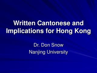 Written Cantonese and Implications for Hong Kong