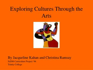 Exploring Cultures Through the Arts
