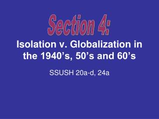 Isolation v. Globalization in the 1940's, 50's and 60's
