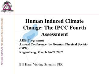 Human Induced Climate Change: The IPCC Fourth Assessment