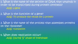 5. Translation is accomplished by what molecule? ANS: tRNA