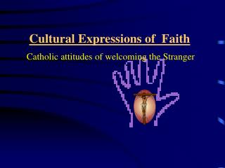 Cultural Expressions of  Faith