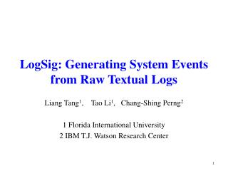 LogSig: Generating System Events from Raw Textual Logs