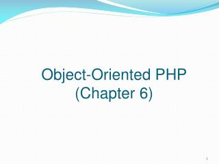 Object-Oriented PHP  (Chapter 6)