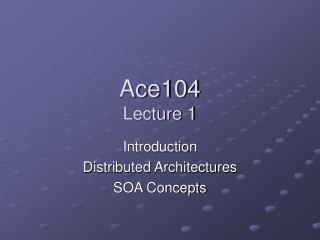 Ace104 Lecture 1